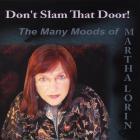 Don't Slam That Door - The Many Moods of Martha Lorin