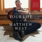 Matthew West - The Story Of Your Life (Deluxe Edition)