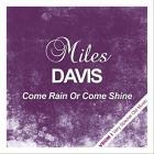 Miles Davis - Come Rain Or Come Shine (Remastered)