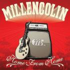 Millencolin - Home From Home