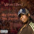 Missy Elliott - Big Draws, Little Panties