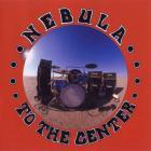Nebula - To The Center