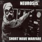 Neurosis - Short Wave Warfare
