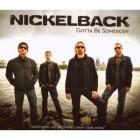 Nickelback - Gotta Be Somebody (CDS)