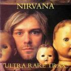 Nirvana - Ultra Rare Trax