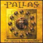 Pallas - The Cross & The Crucible