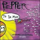 Pepper - To Da Max 1997-2004