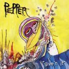 Pepper - Give'n It