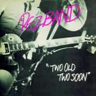 Pezband - Two Old Two Soon (EP)