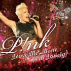 Pink - Leave Me Alone (I'm Lonely)