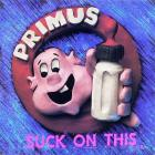 Primus - Suck on This