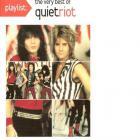 Quiet Riot - Playlist: The Very Best Of Quiet Riot