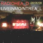 Radiohead - Live in Montreal, 08.06.2008