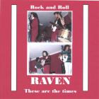 Raven - These are the times