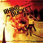 Rhino Bucket - And Then It Got Ugly