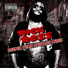 Rick Ross - Deeper Than Maybach Music