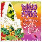 Ringo Starr - I Wanna Be Santa Claus