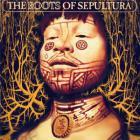 Sepultura - The Roots Of Sepultura