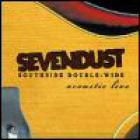 Sevendust - Southside Double-Wide: Acoustic Live