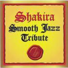 Shakira - Smooth Jazz Tribute