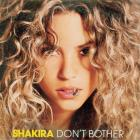 Shakira - Don't Bother (CDS)