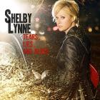 Shelby Lynne - Tears, Lies and Alibis