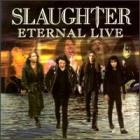 Slaughter - Eternal Live