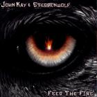 Steppenwolf - John Kay & Steppenwolf - Feed the Fire