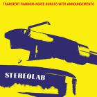 Stereolab - Transient Random-Noise Bursts With Announcements (Remastered 2019) CD1