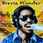 Stevie Wonder - Let Me Entertain You