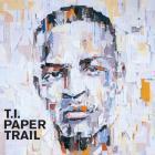 T.I. - Paper Trail (Explicit)
