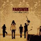 The Answer - Never Too Late (CDS)