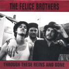 The Felice Brothers - Through These Reins and Gone