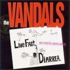The Vandals - Live Fast, Diarrhea