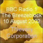 Thievery Corporation - BBC Radio 1, The Breezeblock, 10AUG02