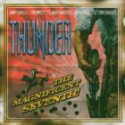 Thunder - The Magnificent Seventh!