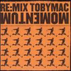 tobyMac - Re:Mix Momentum