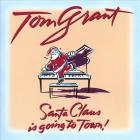 Tom Grant - Santa Claus Is Going To Town