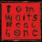 Tom Waits - Real Gone