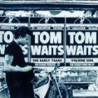 Tom Waits - The Early Years Vol.1