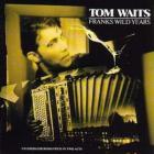 Tom Waits - Frank's Wild Years