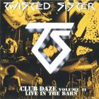 Twisted Sister - Club Daze Vol. 2: Live In The Bars