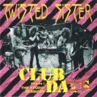 Twisted Sister - Club Daze Vol. 1: Studio Sessions