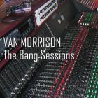 Van Morrison - The Bang Sessions