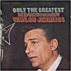 Waylon Jennings - Only The Greatest