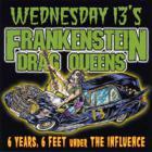 Wednesday 13 - Frankenstein Drag Queens - 6 Years, 6 Feet Under the Influence