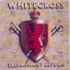 Whitecross - Triumphant Return
