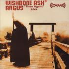 Wishbone Ash - Argus 'Then Again' Live