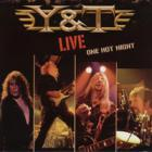 Y&T - Live One Hot Night
