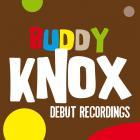 Buddy Knox: Debut Recordings